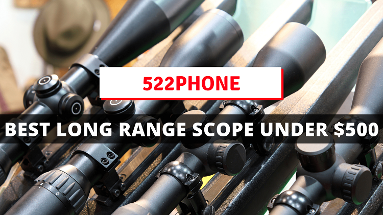 Best Long Range Scope Under $500