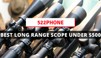 Best Long Range Scope Under $500 | 2021 Buyer's Guide