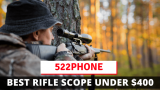 Best Rifle Scope Under $400